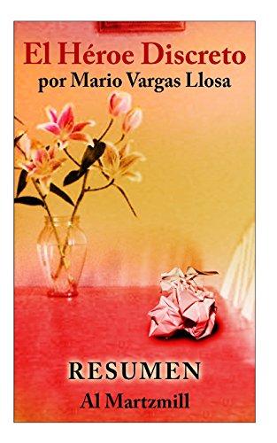 9781494924393: El Heroe Discreto: Mario Vargas LLosa: Resumen: Al Martzmill (Spanish Edition)