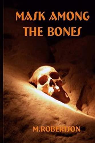 9781494928063: Mask Among The Bones