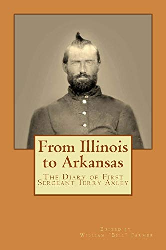 From Illinois to Arkansas: Diary of First Sergeant Terry Axley on Sherman's March to the Sea: ...