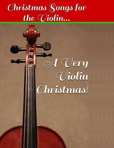 9781494928315: A Very Violin Christmas! - Christmas Songs for the Violin...: 1 (Violin Sheet Music)