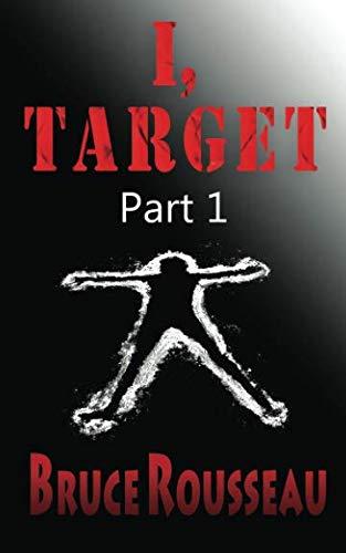 I, Target (Part 1): Bruce Rousseau