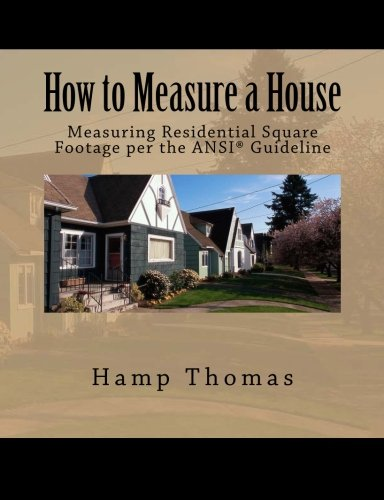 9781494929237: How to Measure a House: Professional's Guide to Measuring Residential Square Footage