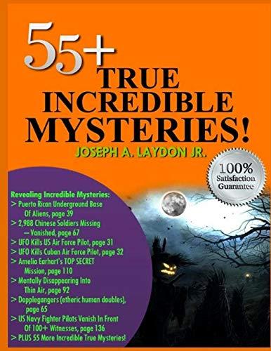 9781494932275: 55+ True Incredible Mysteries!