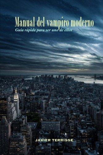 9781494934361: Manual del vampiro moderno: Guía rápida para ser uno de ellos