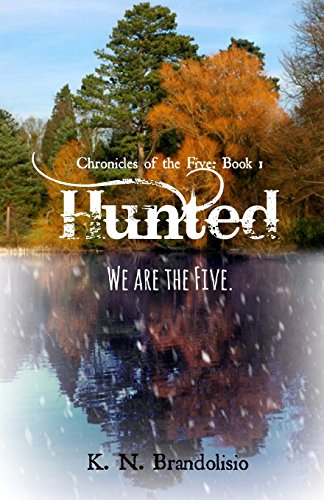 Hunted (Chronicles of the Five) (Volume 1)