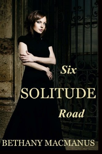 Six Solitude Road: Macmanus, Bethany