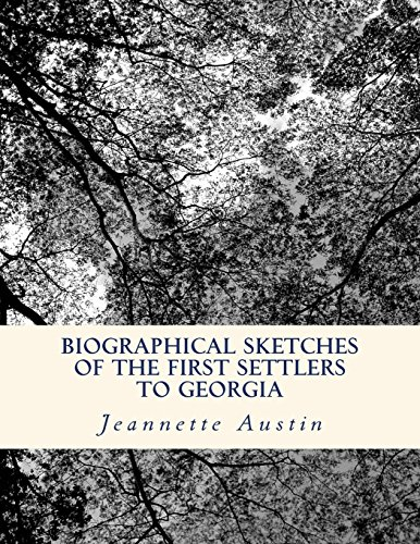 9781494939298: Biographical Sketches of the First Settlers to Georgia