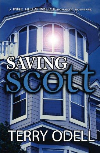 Saving Scott: A Pine Hills Police Novel (Volume 3): Terry Odell