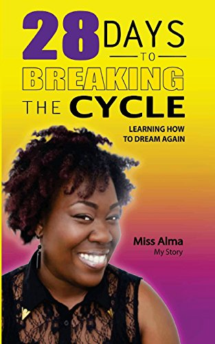 9781494944230: 28 Days To Breaking the Cycle: Learning How to Dream Again