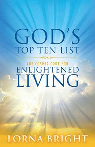 9781494951474: God's Top Ten List: The Cosmic Code for Enlightened Living