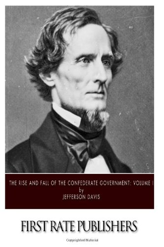 9781494951603: The Rise and Fall of the Confederate Government: Volume I