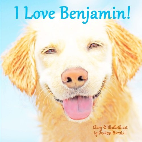 9781494953454: I Love Benjamin!: Personalized Gift Book with Affirmations for Kids