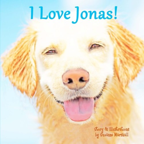 9781494953584: I Love Jonas!: Personalized Gift Book with Affirmations for Kids