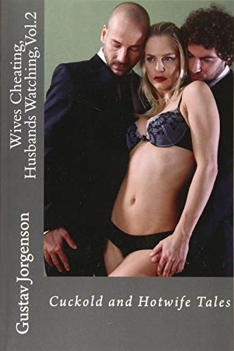 Wives Cheating, Husbands Watching, Vol.2: Cuckold and: Jorgenson, Gustav