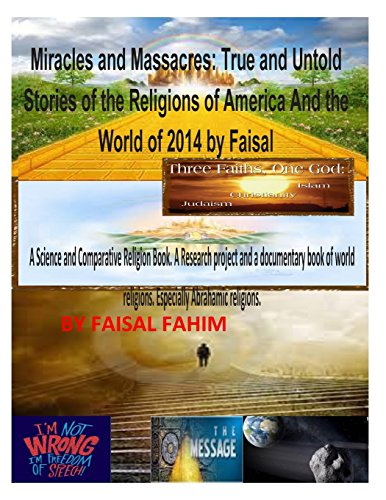 Miracles And Massacres: True and Untold Stories of the Religions of America And the World of 2014 ...