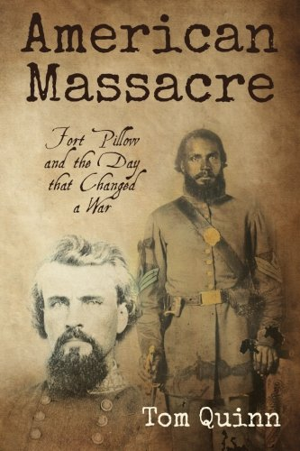 9781494956257: American Massacre: Fort Pillow and the Day that Changed a War