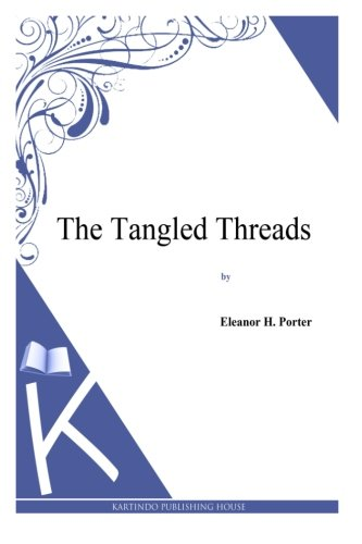 9781494957032: The Tangled Threads