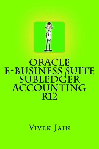 Oracle e-Business Suite Subledger Accounting R12: Jain, Vivek
