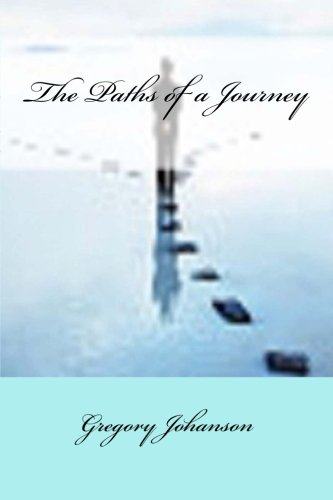 The Paths of a Journey: Johanson, Gregory
