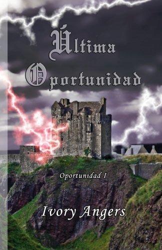 9781494960940: Última oportunidad (Volume 1) (Spanish Edition)