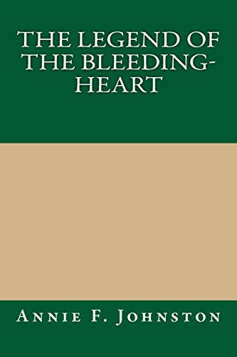9781494961596: The Legend of the Bleeding-heart