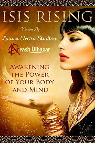 Isis Rising: Awakening the Power of the: Stratton, Lauren Electra