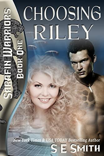 Choosing Riley: Sarafin Warriors Book 1 (Volume 1): S. E. Smith