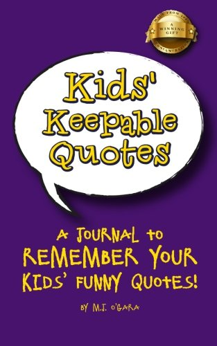 9781494969592: Kids' Keepable Quotes: New Parents Gift and Keepsake Journal To Remember Your Kids' Funny Quotes!