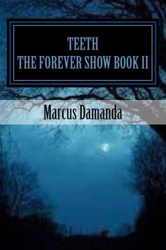 Teeth: The Forever Show Book II (Volume 2): Marcus Damanda