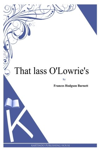 9781494971557: That lass O'Lowrie's
