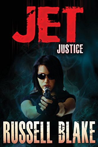 JET - Justice (Volume 6): Russell Blake