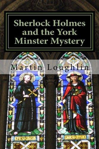 Sherlock Holmes and the York Minster Mystery (Volume 3): Loughlin, Martin