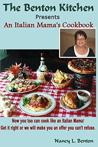 An Italian Mama's Cookbook: Now you too: Nancy L Benton