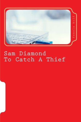 Sam Diamond to Catch a Thief: To: Pamela Wolf