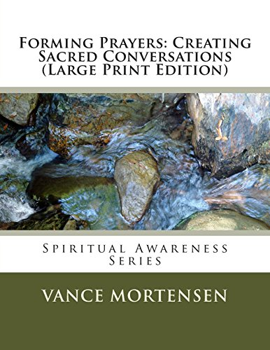 9781494986117: Forming Prayers: Creating Sacred Conversations (Large Print Edition) (Spiritual Awareness Series) (Volume 2)