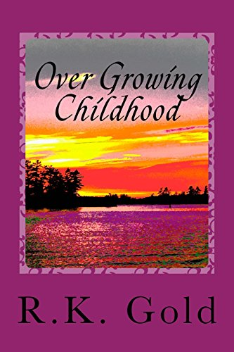 Over Growing Childhood: Oops my innocence is a long winded Rant: Gold, R. K.