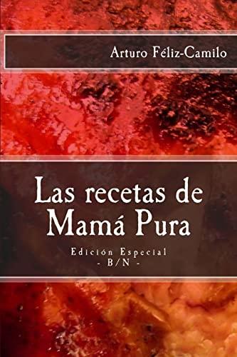 9781494989774: Las recetas de Mamá Pura: Edición Especial con