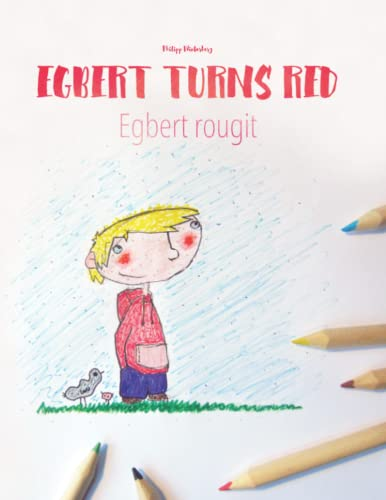 9781494989781: Egbert Turns Red Egbert Rougit: Children's Coloring Book English-French (Bilingual Edition)