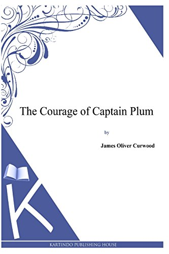 9781494991401: The Courage of Captain Plum
