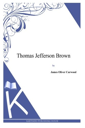 9781494991722: Thomas Jefferson Brown