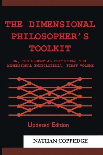 9781494992934: The Dimensional Philosopher's Toolkit: or, The Essential Criticism; The Dimensional Encyclopedia, First Volume (Re-Issued Paperback Edition)