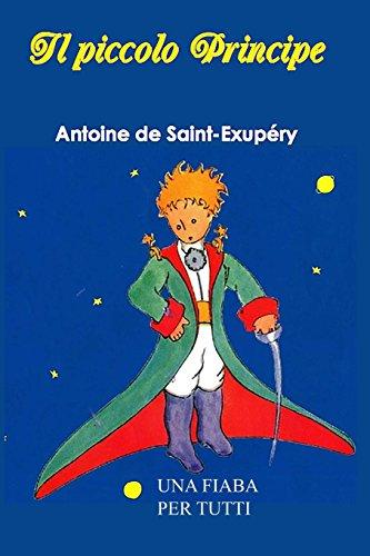 9781494993528: Il Piccolo Principe: Una fiaba per tutti - Antoine de Saint-Exupery (Italian Edition)