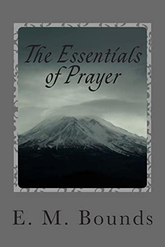 9781494994037: The Essentials of Prayer