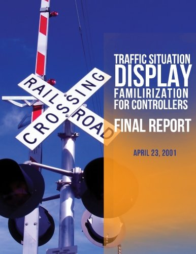 9781494995881: Traffic Situation Display Familiarization For Controllers: Final Report