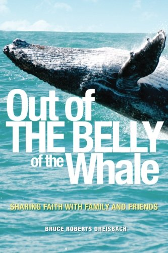 9781494999841: Out of the Belly of the Whale: Sharing Faith with Family and Friends