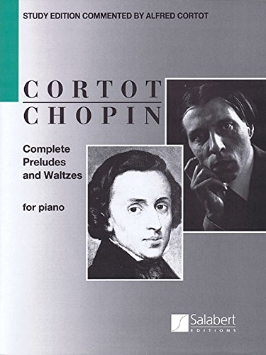 9781495000737: Complete Preludes and Waltzes for Piano: Ed. Alfred Cortot