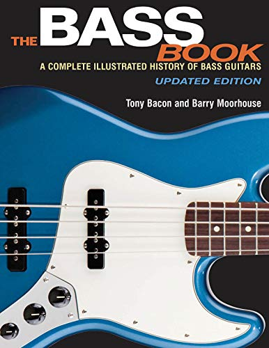 9781495001505: The Bass Book: A Complete Illustrated History of Bass Guitars Updated Edition