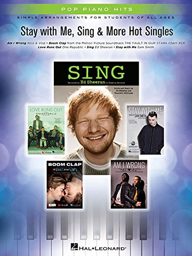 Stay with Me, Sing & More Hot Singles: Simple Arrangements for Students of All Ages (Pop Piano ...