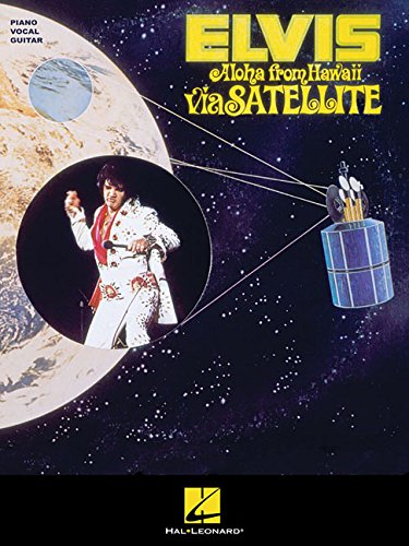 Elvis Presley: Aloha from Hawaii via Satellite (PVG) (Piano Vocal Guitar): Hal Leonard