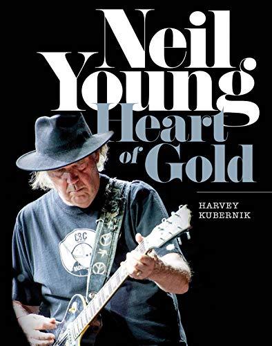 Neil Young: Heart of Gold (Hardcover): Harvey Kubernik